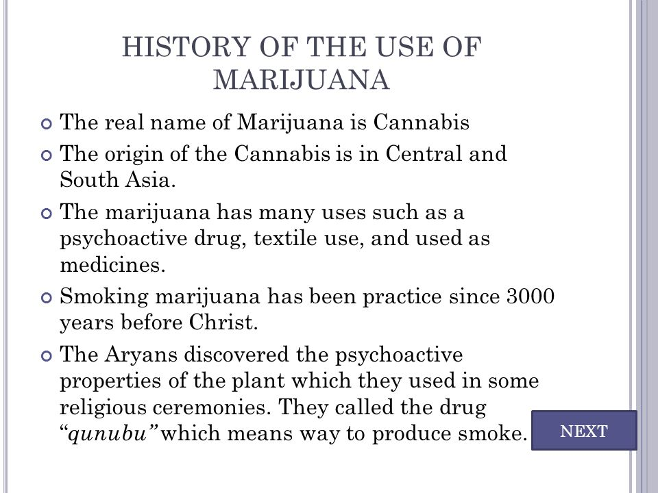 HISTORY OF THE USE OF MARIJUANA