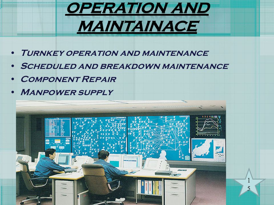 OPERATION AND MAINTAINACE Turnkey operation and maintenance