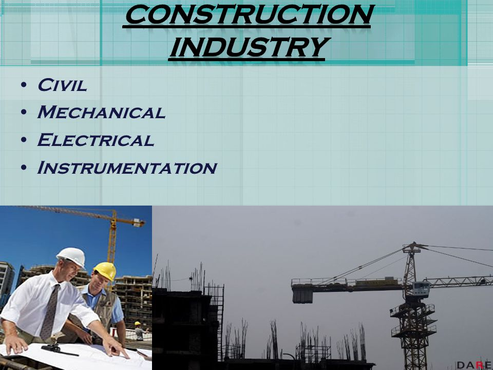 CONSTRUCTION INDUSTRY Civil Mechanical Electrical Instrumentation 18