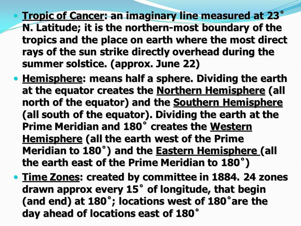 Tropic of Cancer: an imaginary line measured at 23˚ N