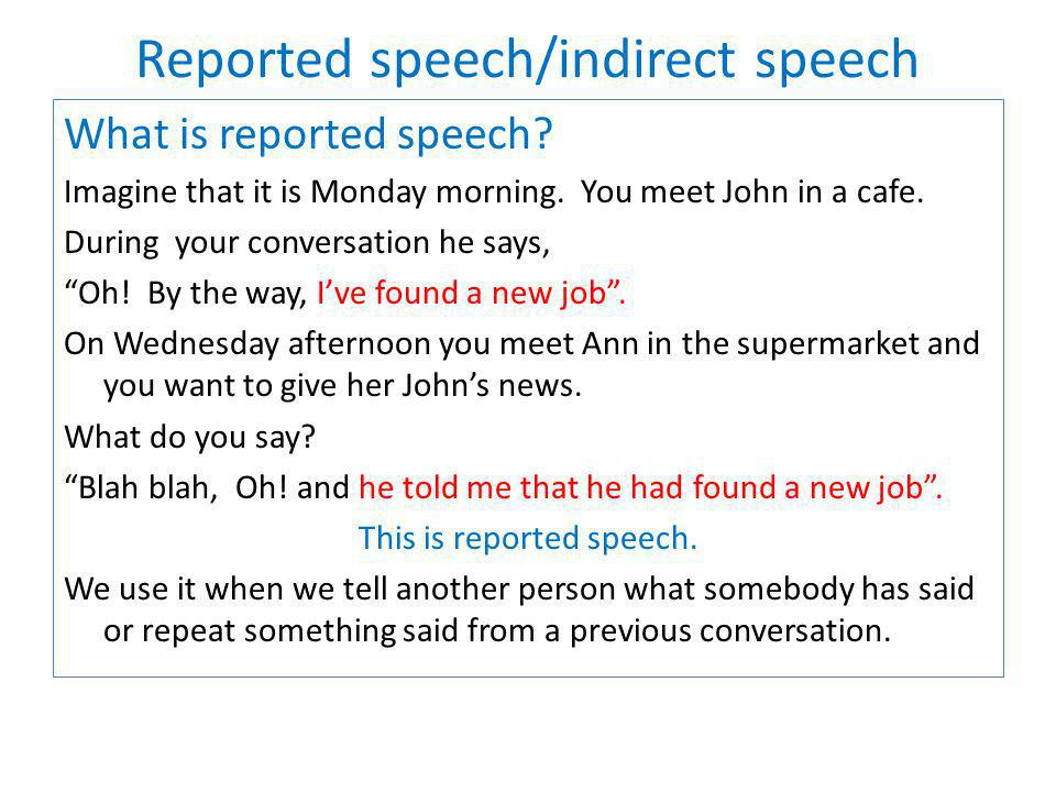 Reported speech/indirect speech