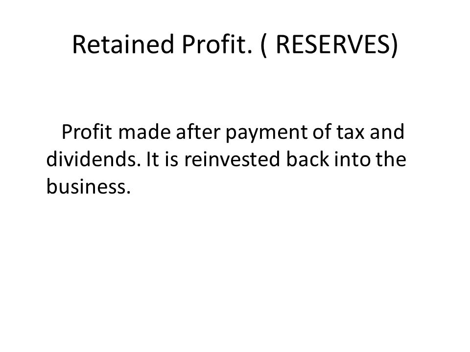 Retained Profit. ( RESERVES)