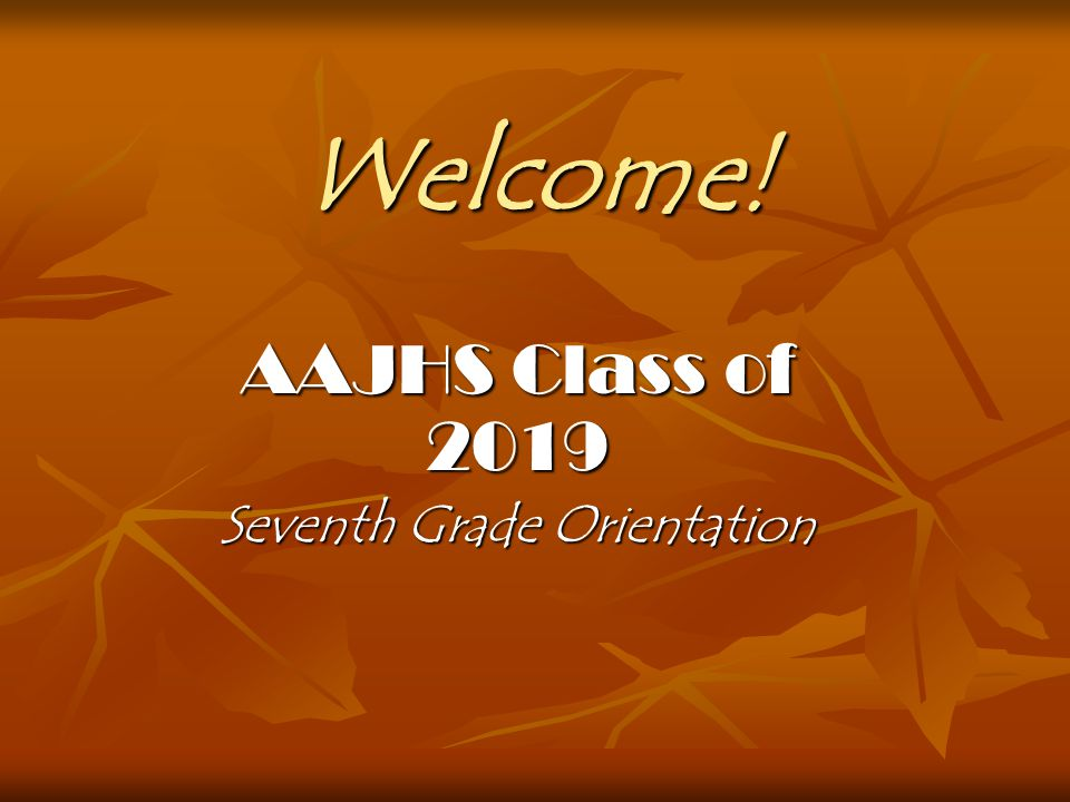 AAJHS Class of 2019 Seventh Grade Orientation