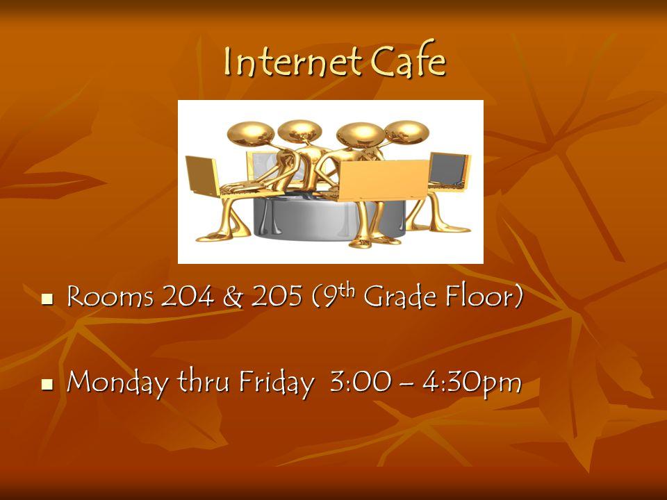 Internet Cafe Rooms 204 & 205 (9th Grade Floor)