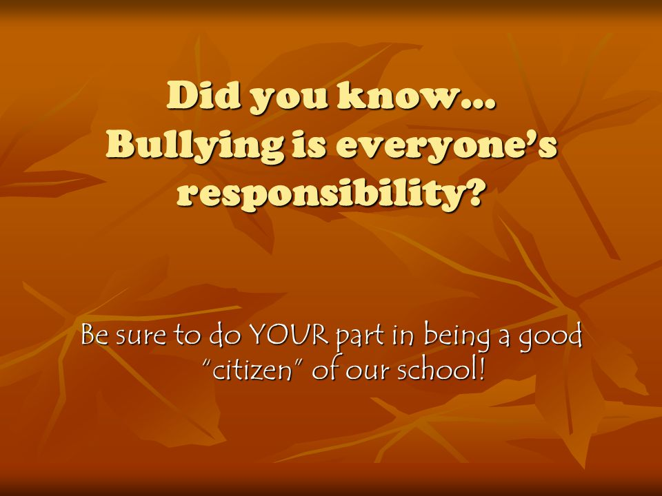 Did you know… Bullying is everyone's responsibility