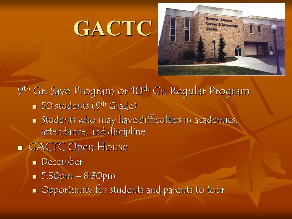 GACTC 9th Gr. Save Program or 10th Gr. Regular Program