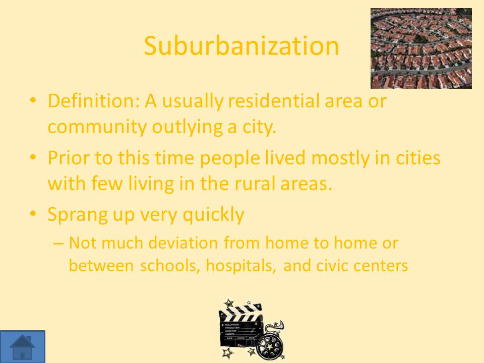 Suburbanization Definition: A usually residential area or community outlying a city.