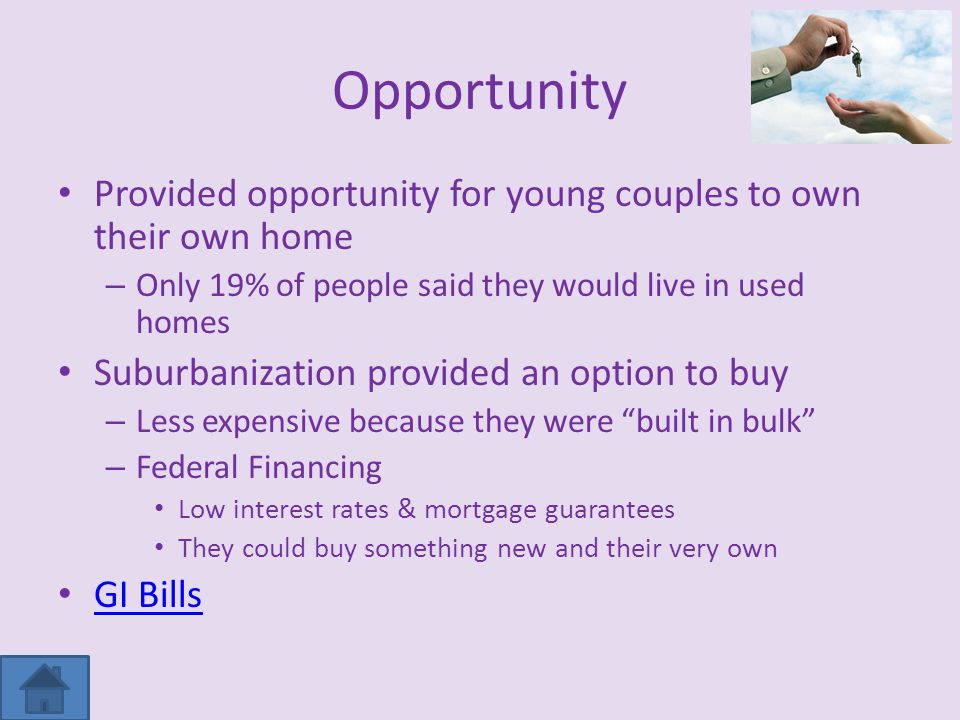 Opportunity Provided opportunity for young couples to own their own home. Only 19% of people said they would live in used homes.