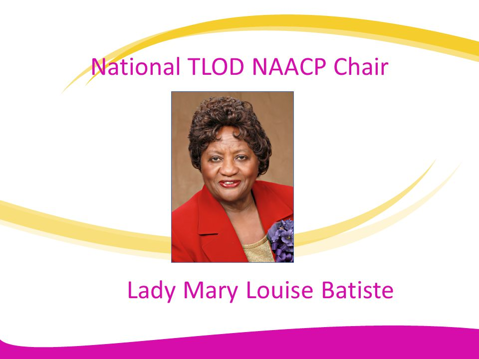 National TLOD NAACP Chair Lady Mary Louise Batiste