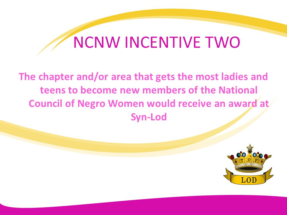 NCNW INCENTIVE TWO