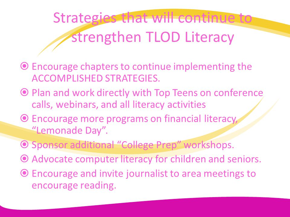 Strategies that will continue to strengthen TLOD Literacy