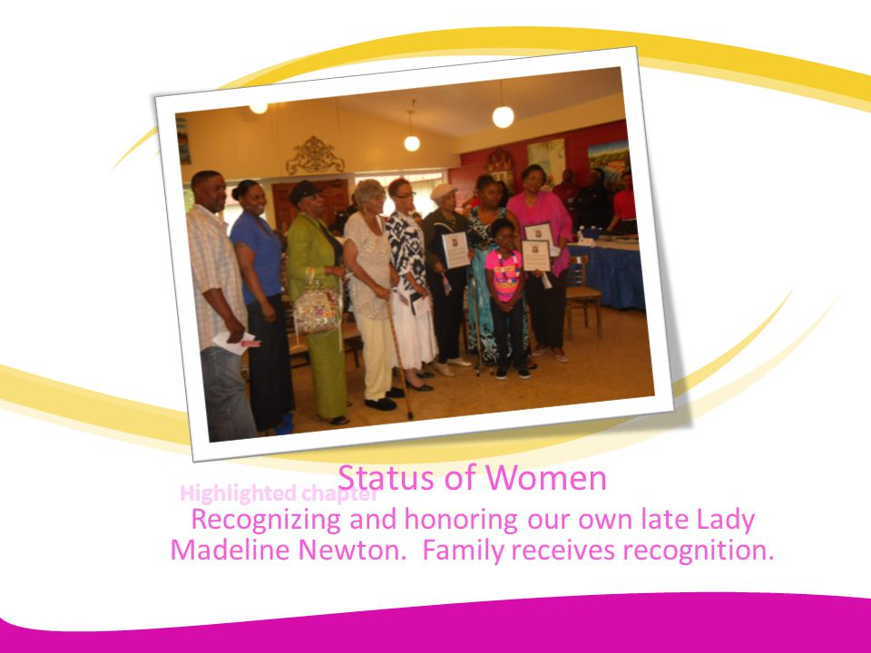 Status of Women Recognizing and honoring our own late Lady Madeline Newton. Family receives recognition.