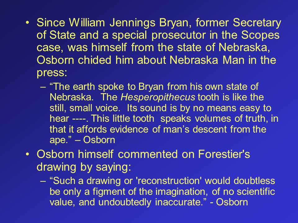 Osborn himself commented on Forestier s drawing by saying: