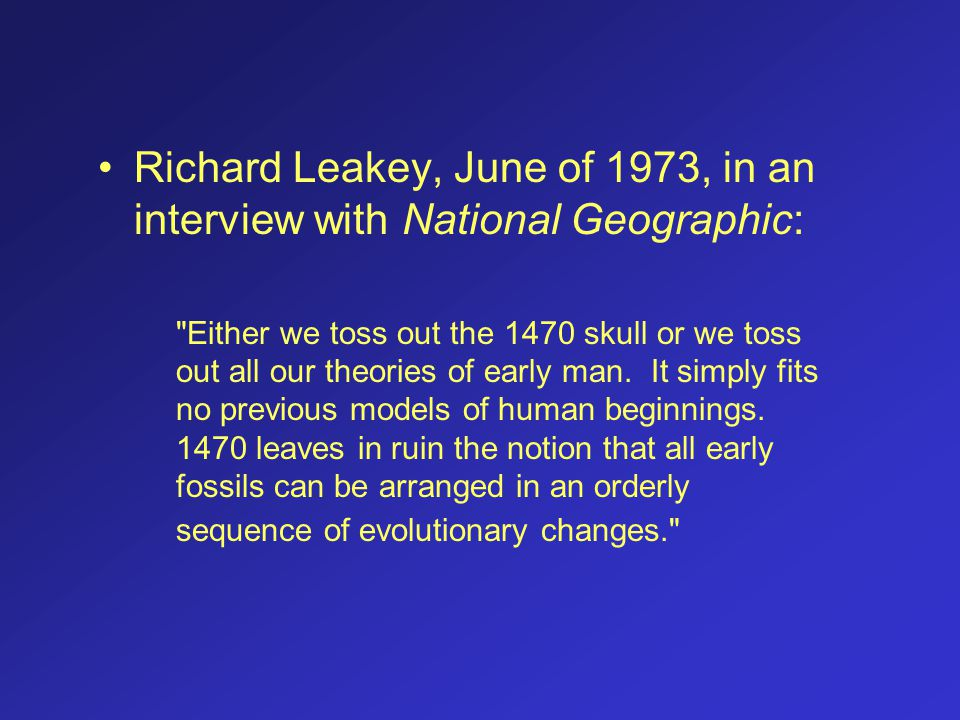 Richard Leakey, June of 1973, in an interview with National Geographic: