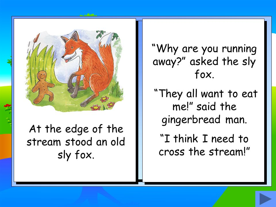Why are you running away asked the sly fox.