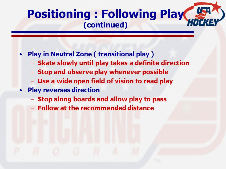 Positioning : Following Play (continued)