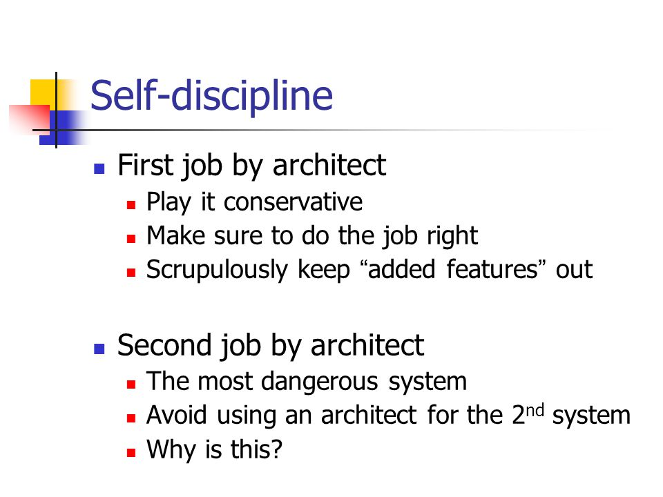 Self-discipline First job by architect Second job by architect