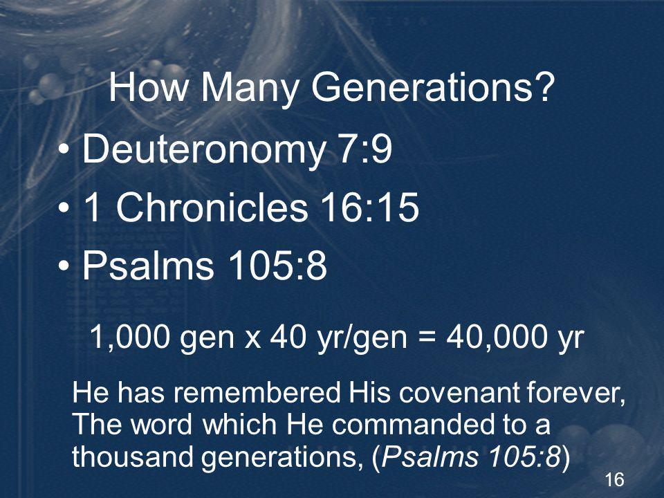 How Many Generations Deuteronomy 7:9 1 Chronicles 16:15 Psalms 105:8