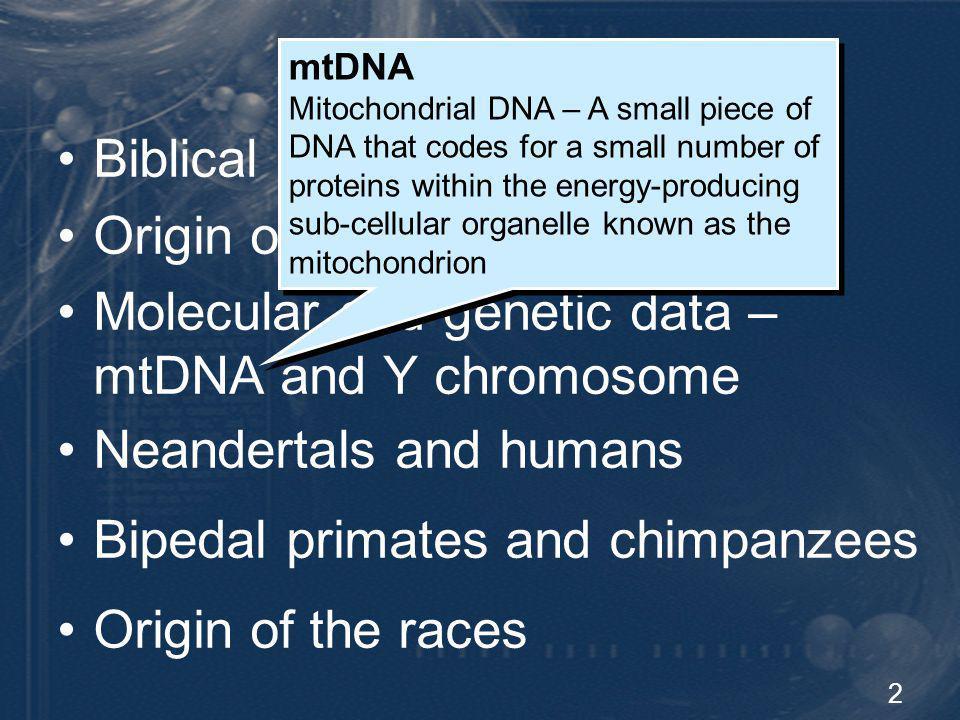 General Outline Biblical data and scientific data Origin of man