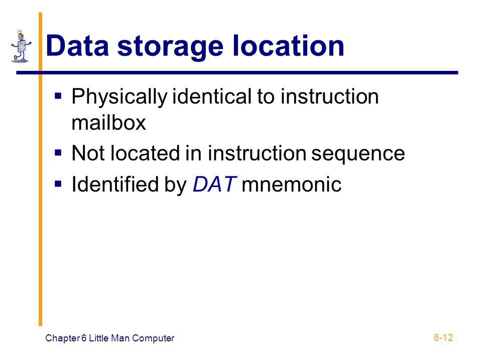 Data storage location Physically identical to instruction mailbox