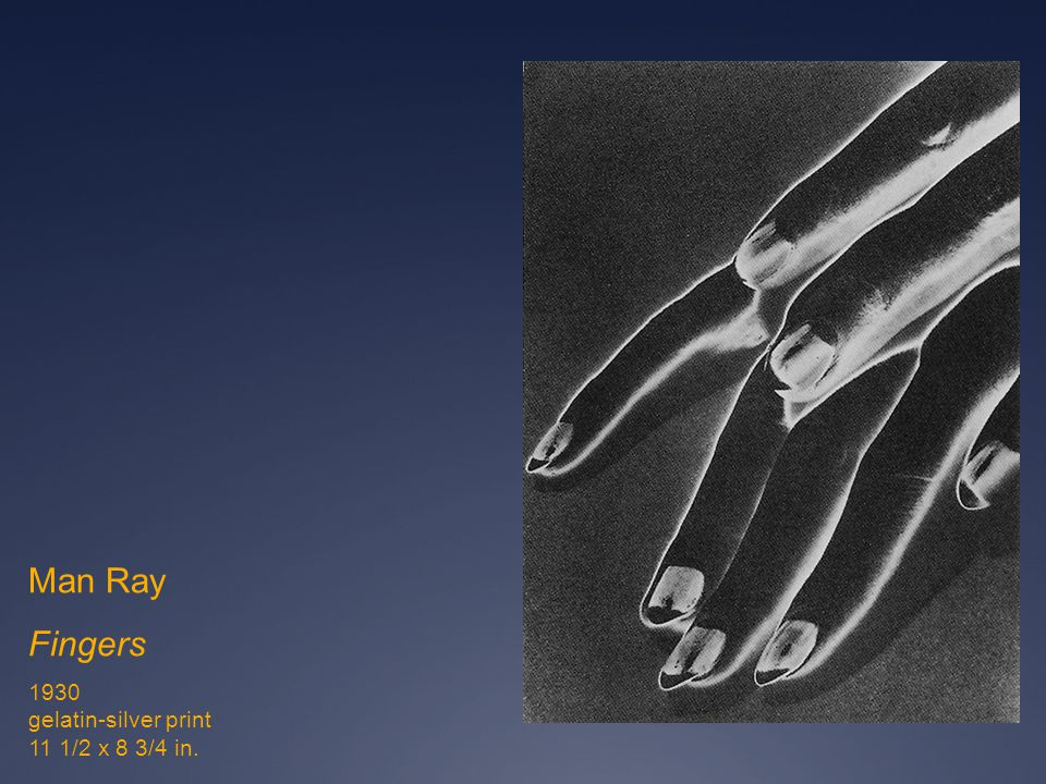 Man Ray Fingers 1930 gelatin-silver print 11 1/2 x 8 3/4 in.
