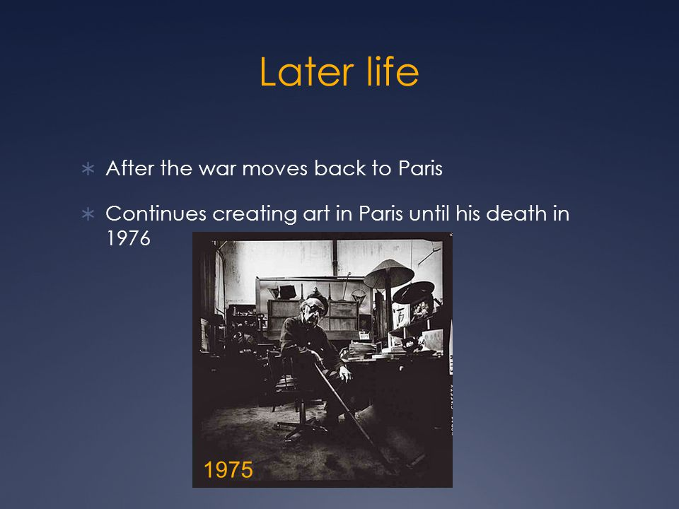 Later life 1975 After the war moves back to Paris