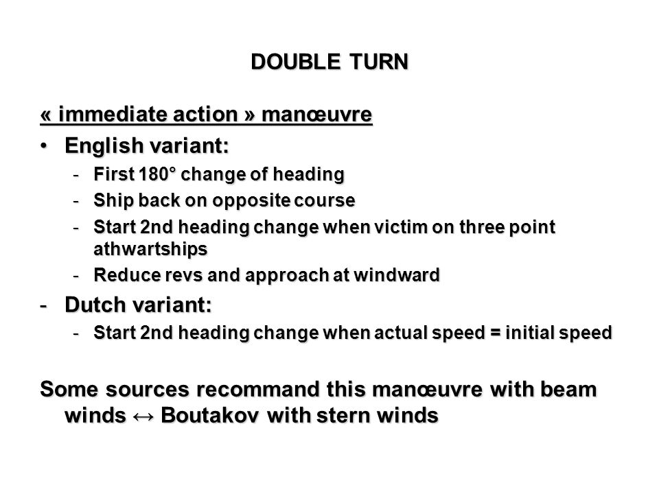 « immediate action » manœuvre English variant: