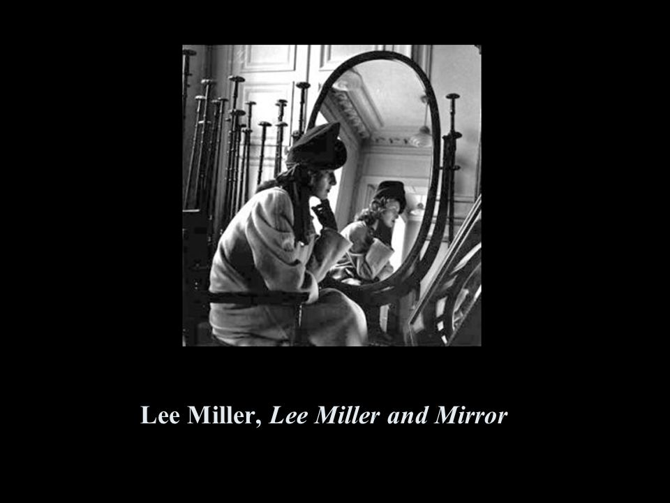 Lee Miller, Lee Miller and Mirror