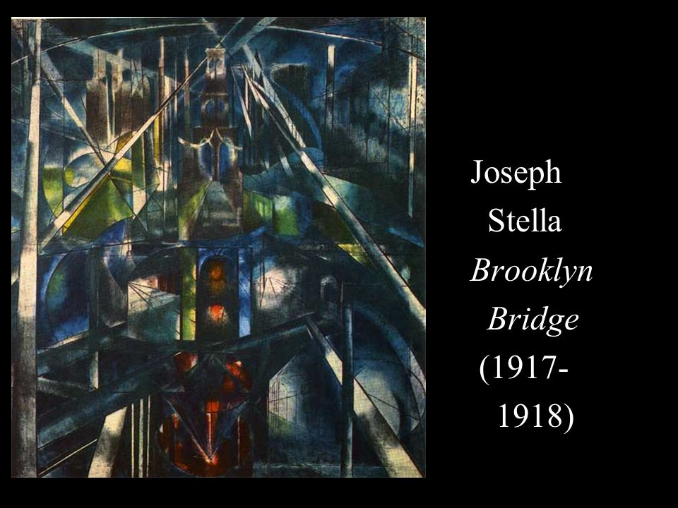 Joseph Stella Brooklyn Bridge (1917- 1918)