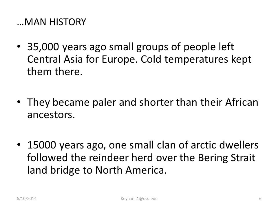 They became paler and shorter than their African ancestors.