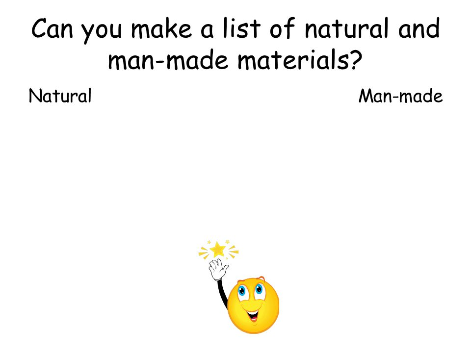 Can you make a list of natural and man-made materials