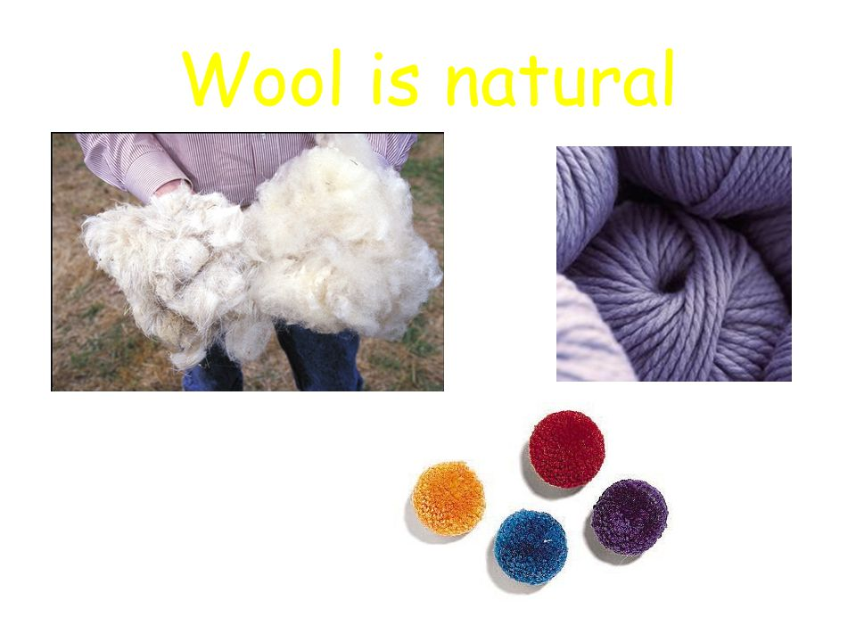 Wool is natural