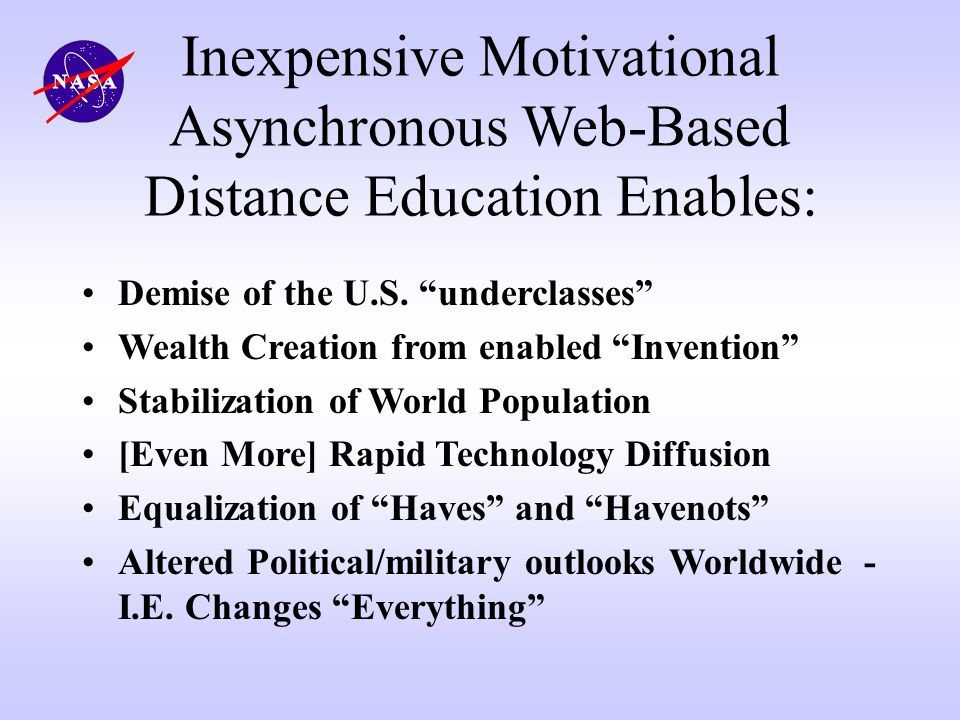 Inexpensive Motivational Asynchronous Web-Based Distance Education Enables: