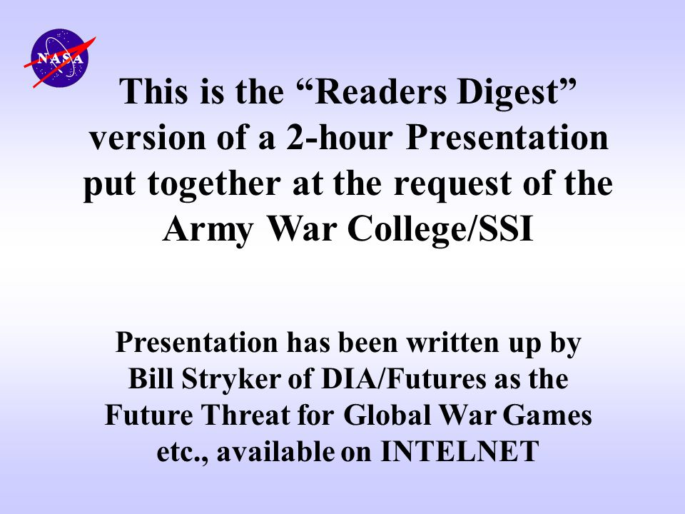 This is the Readers Digest version of a 2-hour Presentation put together at the request of the Army War College/SSI