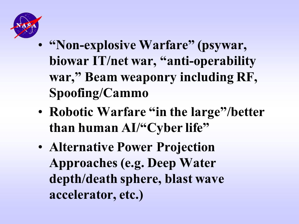 Non-explosive Warfare (psywar, biowar IT/net war, anti-operability war, Beam weaponry including RF, Spoofing/Cammo