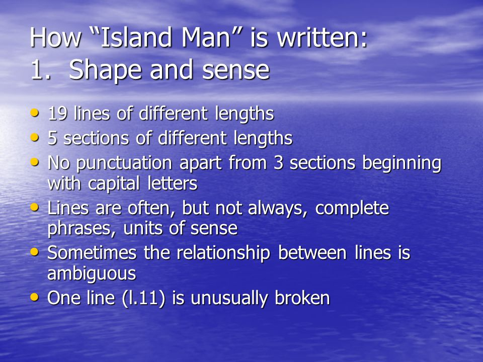 How Island Man is written: 1. Shape and sense
