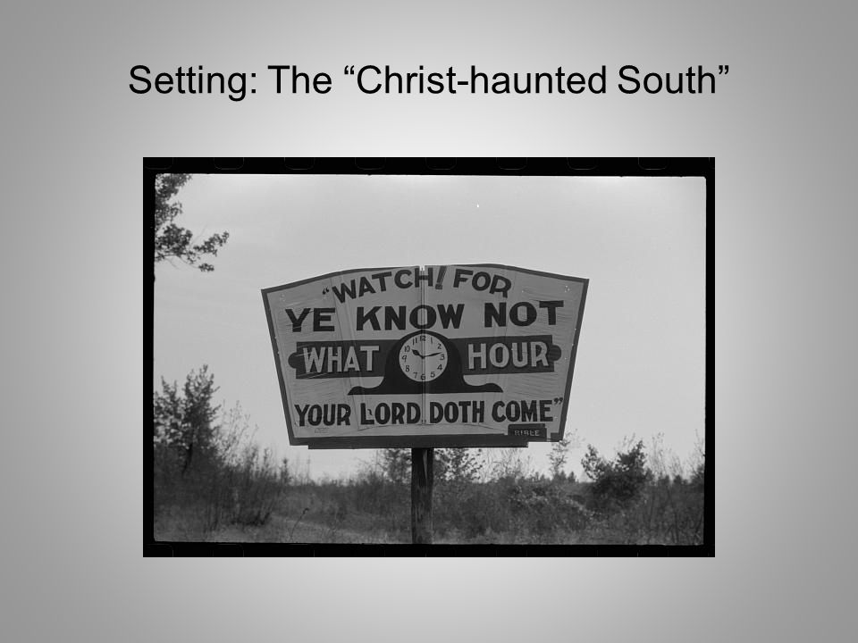 Setting: The Christ-haunted South