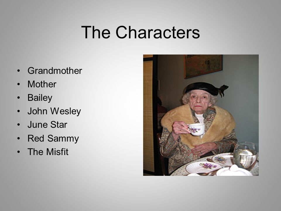 The Characters Grandmother Mother Bailey John Wesley June Star