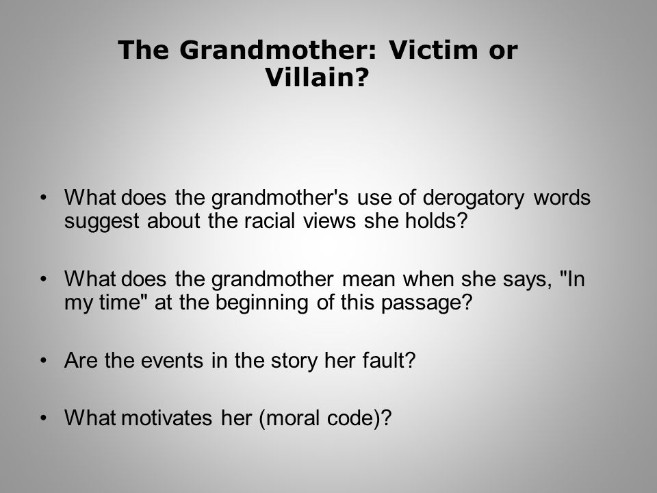 The Grandmother: Victim or Villain