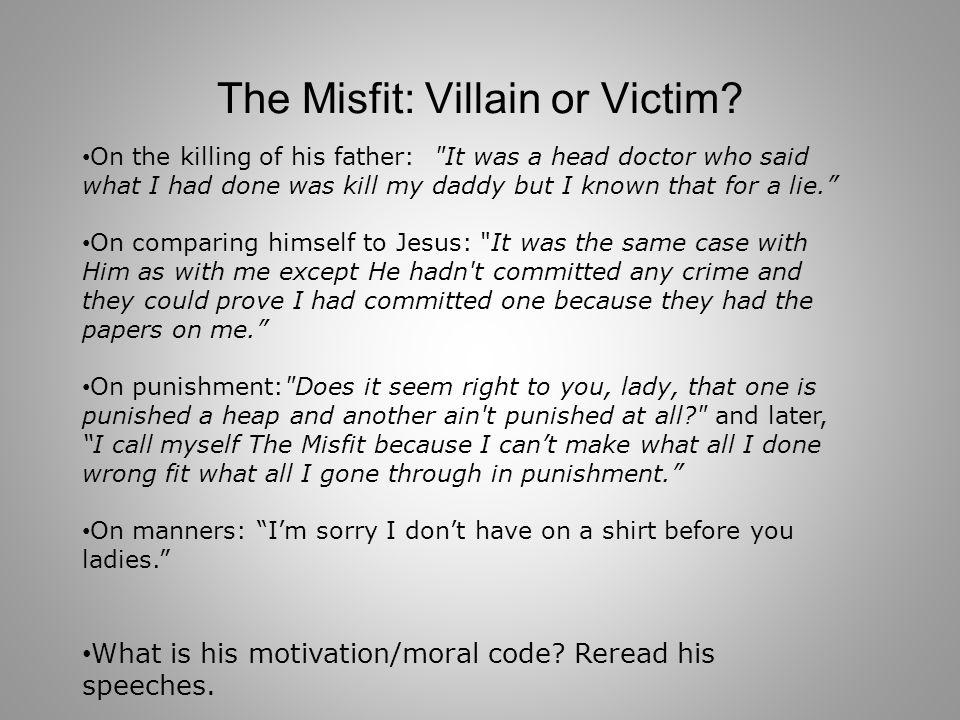 The Misfit: Villain or Victim