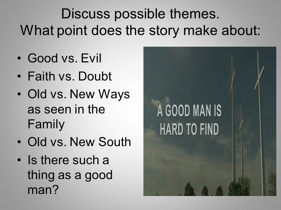 Discuss possible themes. What point does the story make about:
