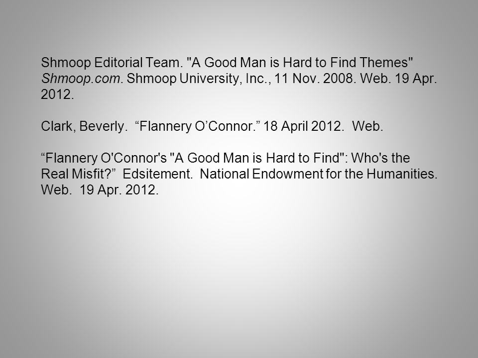 Shmoop Editorial Team. A Good Man is Hard to Find Themes Shmoop. com