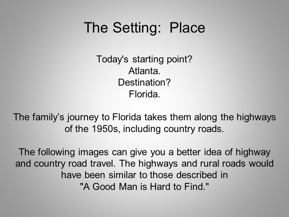 The Setting: Place Today s starting point. Atlanta. Destination