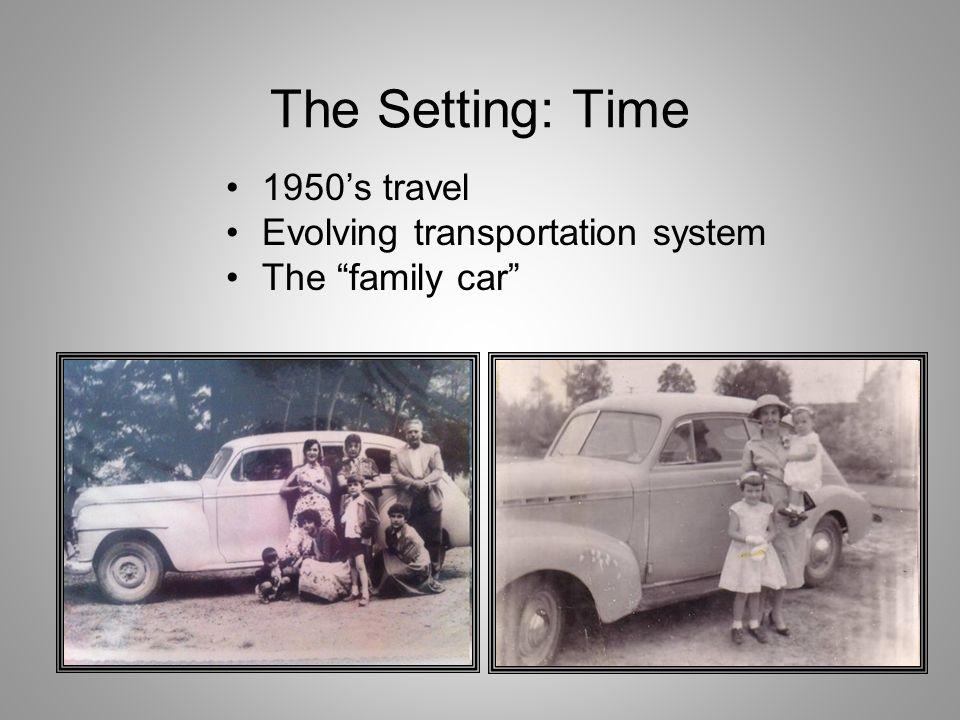 The Setting: Time 1950's travel Evolving transportation system