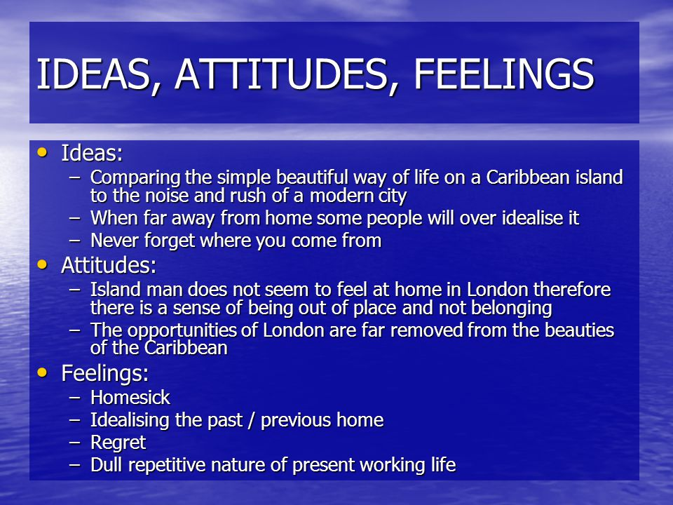 IDEAS, ATTITUDES, FEELINGS