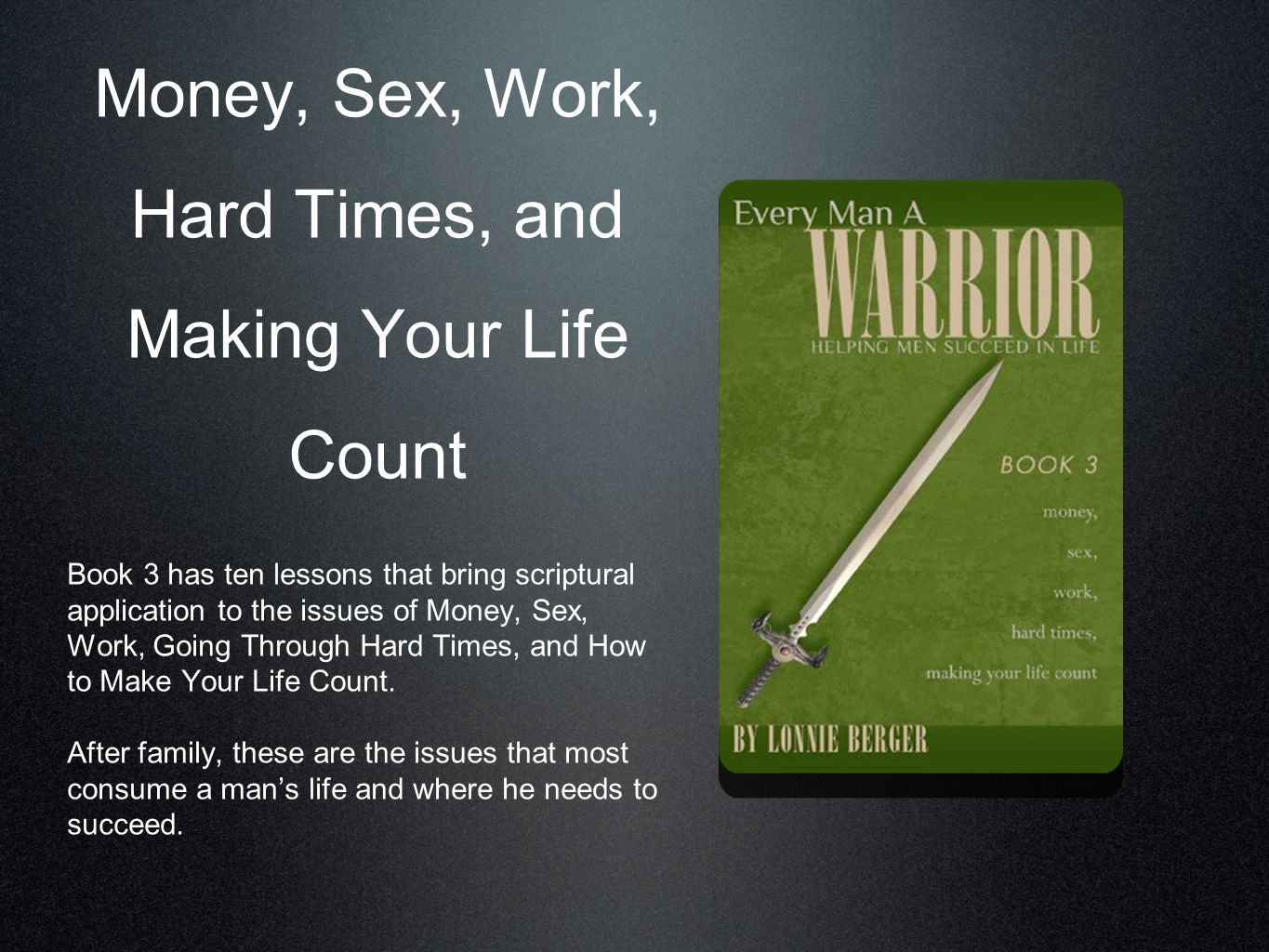 Money, Sex, Work, Hard Times, and Making Your Life Count