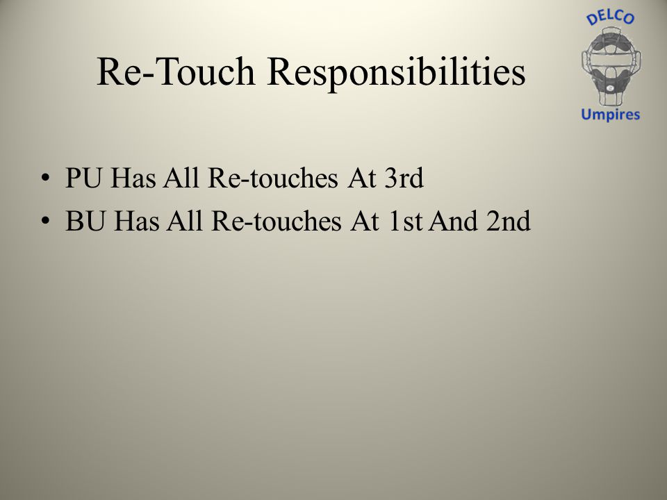 Re-Touch Responsibilities