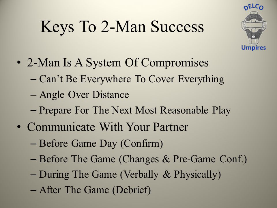 Keys To 2-Man Success 2-Man Is A System Of Compromises