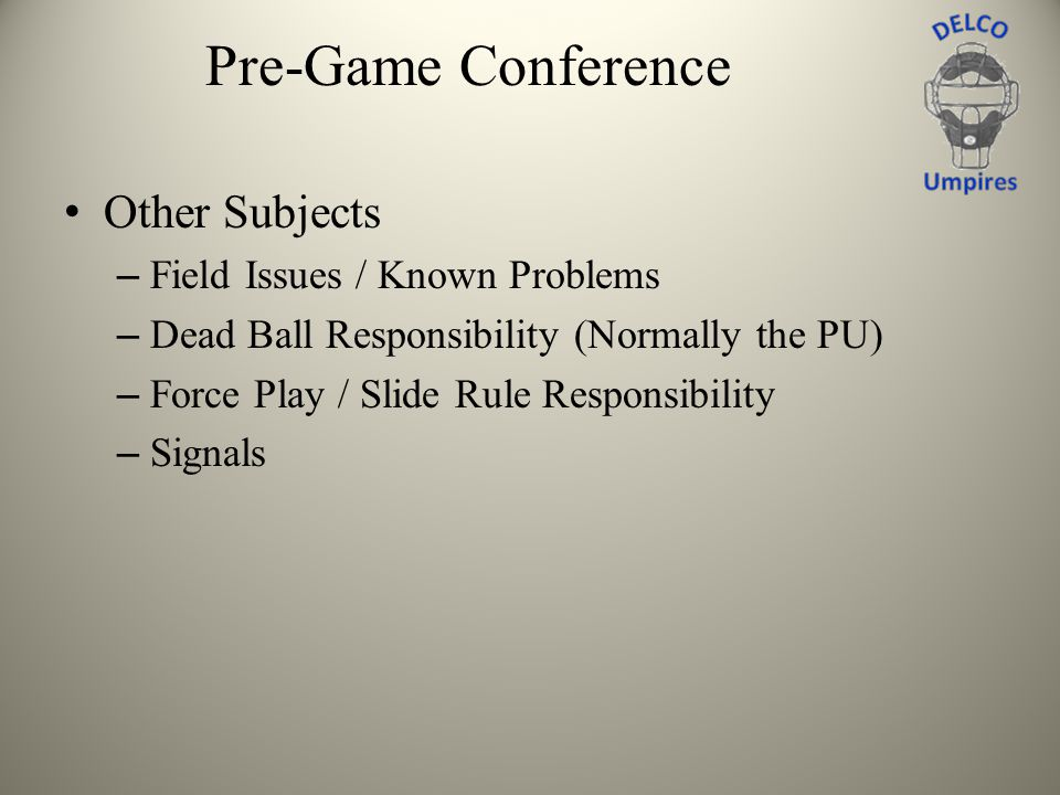 Pre-Game Conference Other Subjects Field Issues / Known Problems