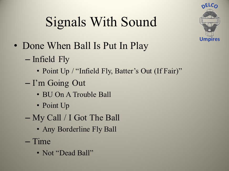Signals With Sound Done When Ball Is Put In Play Infield Fly